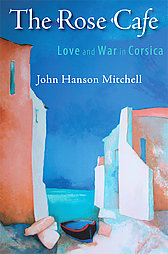 The Rose Cafe: Love and War in Corsica