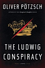 The Ludwig Conspiracy By Oliver Potsch